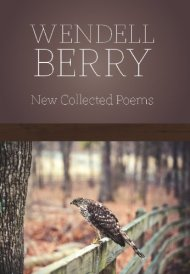 Wendell Berry on How to Be a Poet and a Complete Human Being – Brain