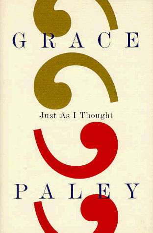 The Value of Not Understanding Everything: Grace Paley's Advice to Aspiring Writers