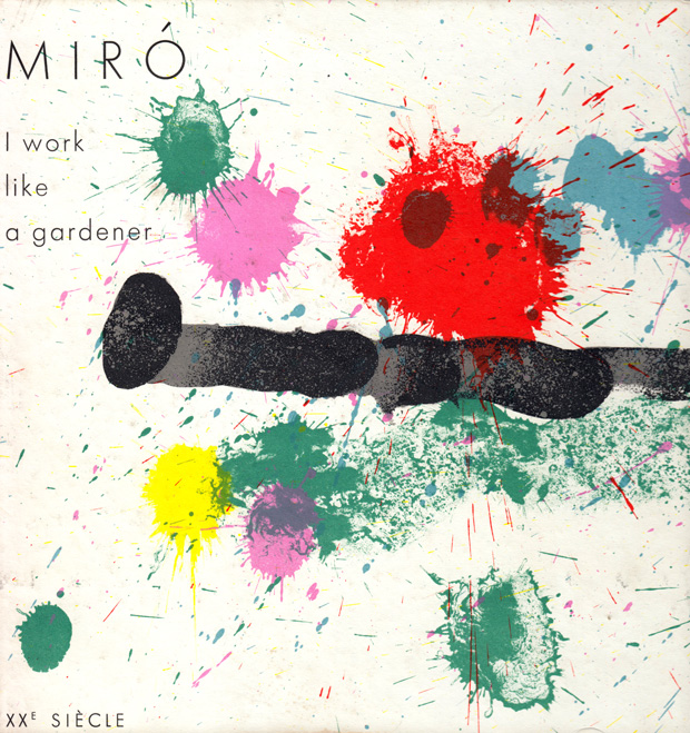 I Work Like A Gardener Joan Miró On Art Motionless Movement And