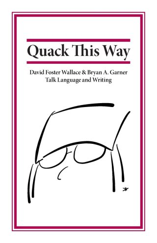 David Foster Wallace on Why You Should Use a Dictionary, How to Write a Great Opener, and the Measure of Good Writing