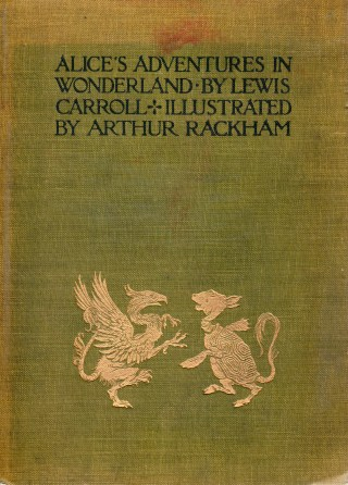 How Arthur Rackham's 1907 Drawings for Alice in Wonderland Revolutionized the Carroll Classic, the Technology of Book Art, and the Economics of Illustration