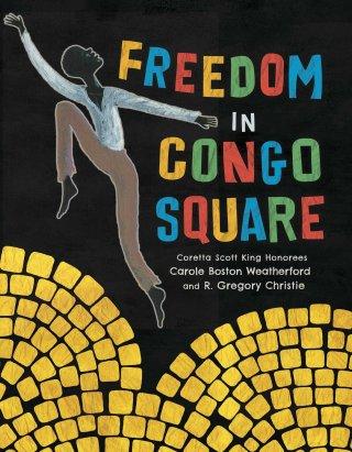 Freedom in Congo Square: An Illustrated Ode to Finding Dignity Amid Oppression and the Soul-Preserving Function of Joy