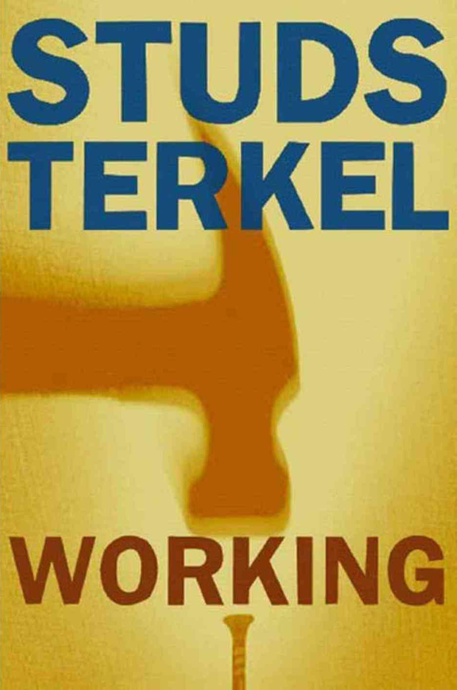 Studs Terkel on the Dignity of Work, Why We Do What We Do, and the Extraordinary Dreams of Ordinary People