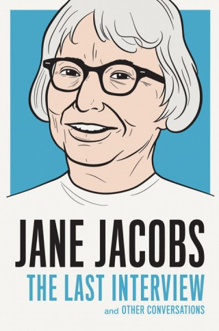 Urbanism Patron Saint Jane Jacobs on Our Civic Duty in Cultivating Cities That Foster a Creative Life
