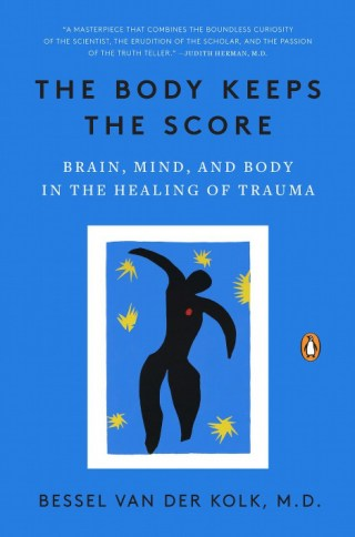 The Science of How Our Minds and Our Bodies Converge in the Healing of Trauma