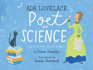 Ada Lovelace, Poet of Science: A Lovely Children's Book About the World's First Computer Programmer