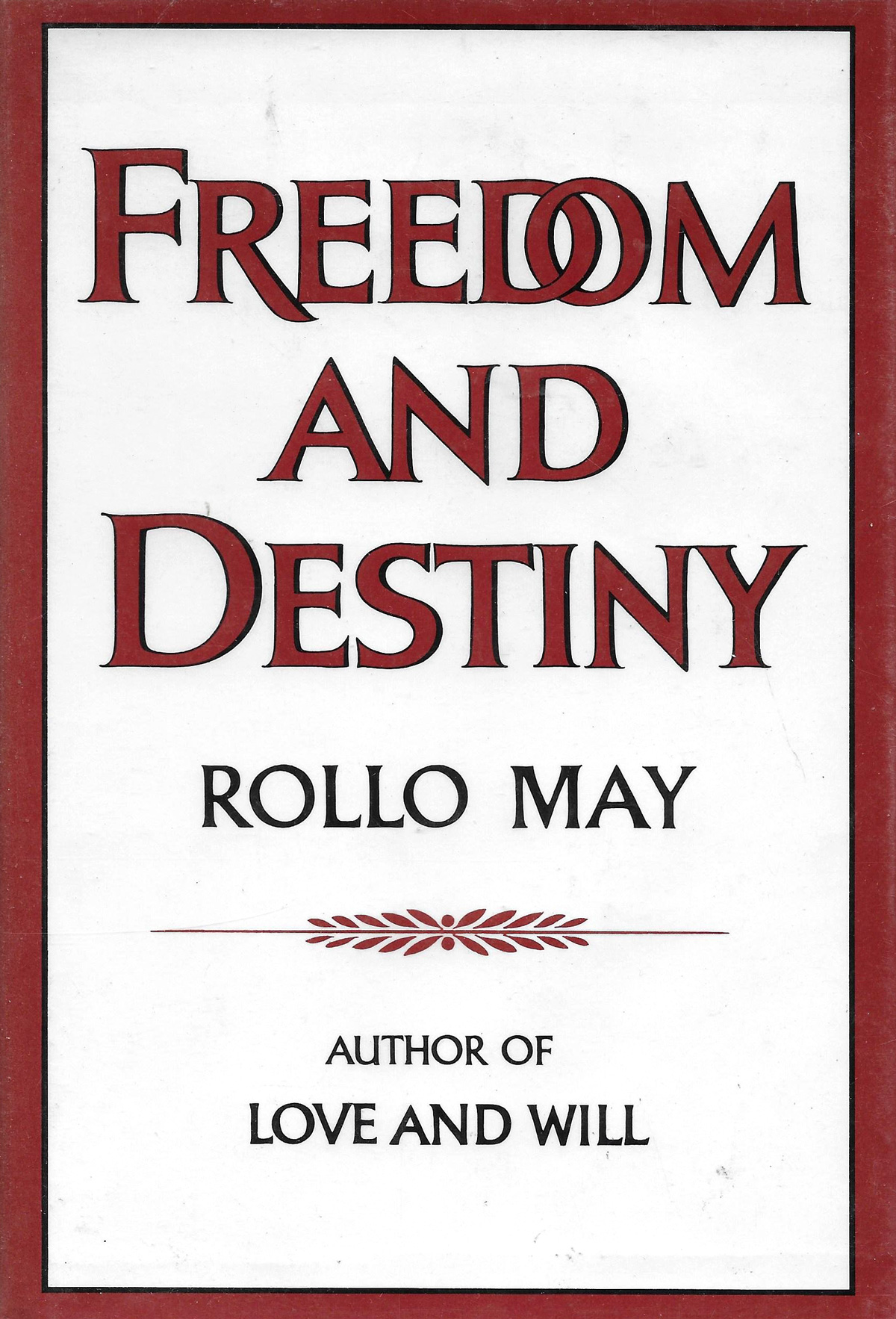 Freedom and Destiny: Rollo May on the Constructiveness of Despair and the Vital Difference Between Happiness and Joy