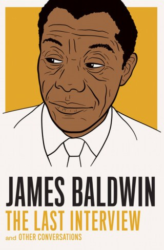 Go the Way Your Blood Beats: James Baldwin on Love, the Trap of Labels, and His Liberating Advice on Coming Out