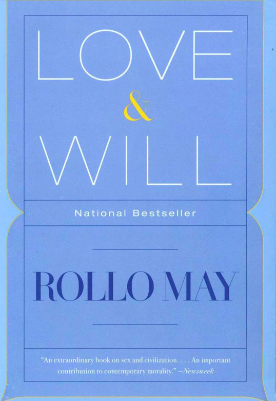 Rollo May on Love and Will in Times of Radical Transition