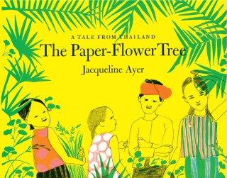 The Paper-Flower Tree: An Illustrated Ode to the Courage of Withstanding Cynicism and the Generative Power of the Affectionate Imagination