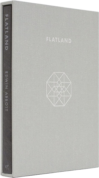 Flatland Revisited: A Lovely New Edition of Edwin Abbott Abbott's Classic 1884 Allegory of Expanding Our Perspective