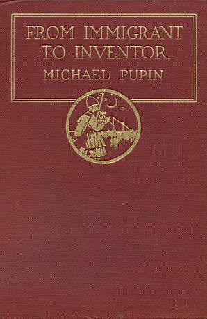 From Immigrant to Inventor: The Great Serbian-American Scientist Michael Pupin on the Value of a Penniless Immigrant Boy Full of Promise