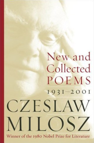 the great polish poet and nobel laureate czesaw miosz on love