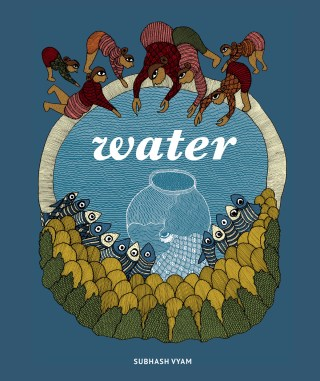 Water: A Stunning Celebration of the Element of Life Based on Indian Folklore