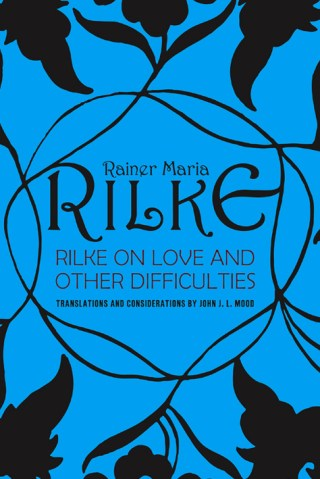 The Difficult Art Of Giving Space In Love Rilke On Freedom