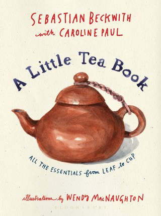 An Illustrated Field Guide to the Art, Science, and Joy of Tea