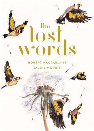 The Lost Words: An Illustrated Dictionary of Poetic Spells Reclaiming the Language of Nature