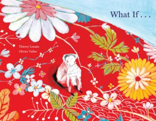 What If: An Illustrated Celebration of the Utopian Imagination and the Will to Change the World