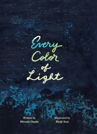 Every Color of Light: A Stunning Japanese Illustrated Celebration of Change, the Sky, and the Fullness of Life