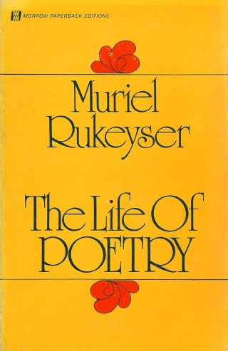 Our Need for Each Other and Our Need for Our Selves: Muriel Rukeyser on the Root of Strength in Times of Crisis