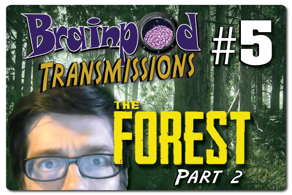 """The Forest Part 2 – """"They call me BIRD SMASHER!"""""""
