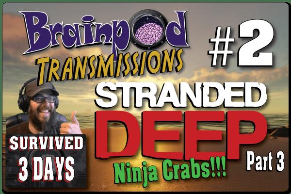 """""""I got crabs!"""" – Stranded Deep"""