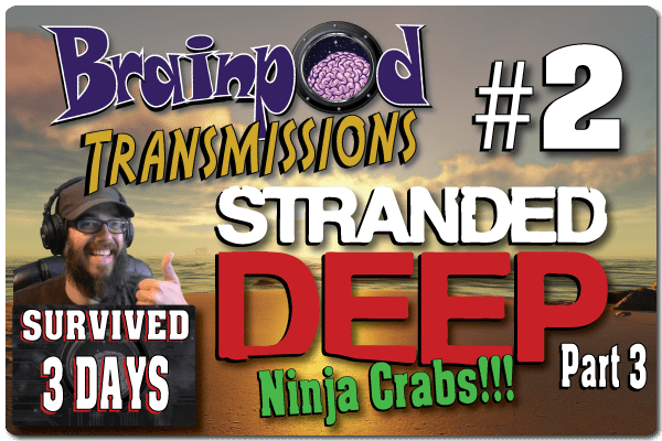 """I got crabs!"" – Stranded Deep"