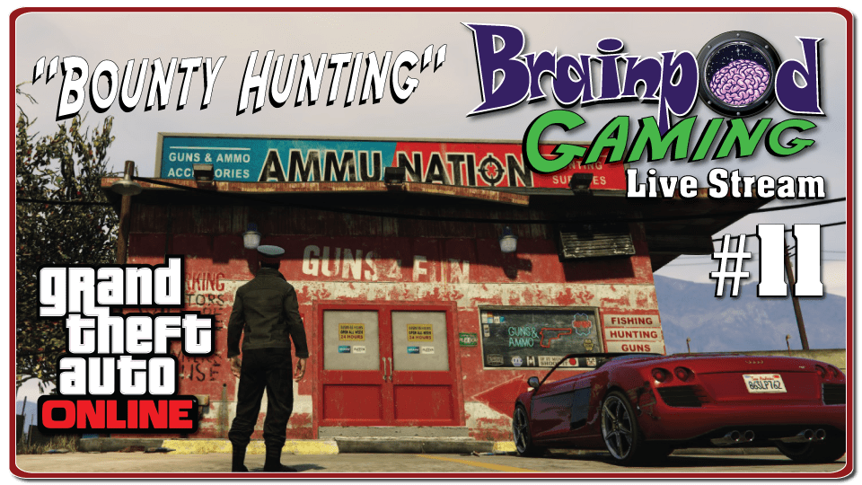 GTA Online Stream # 11 – Bounty Hunting