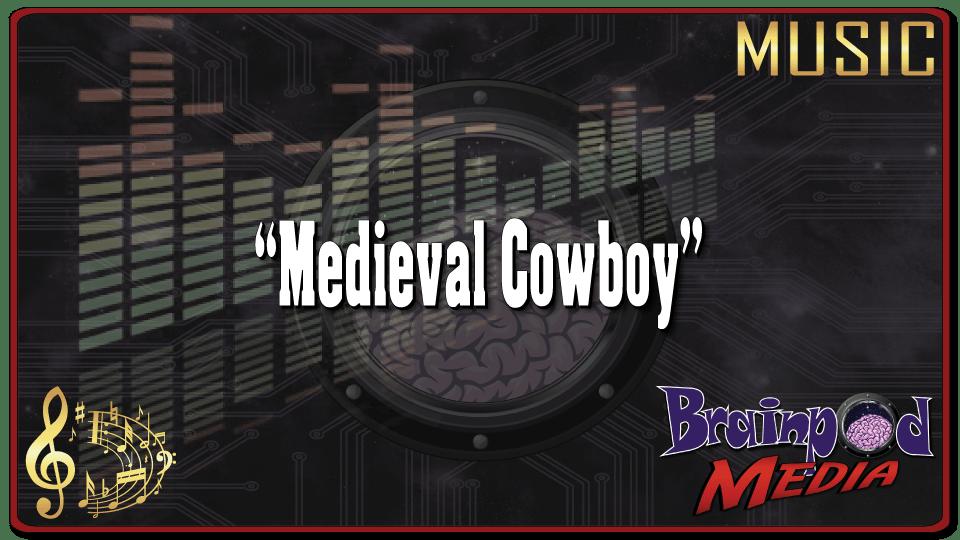 Music – Medieval Cowboy