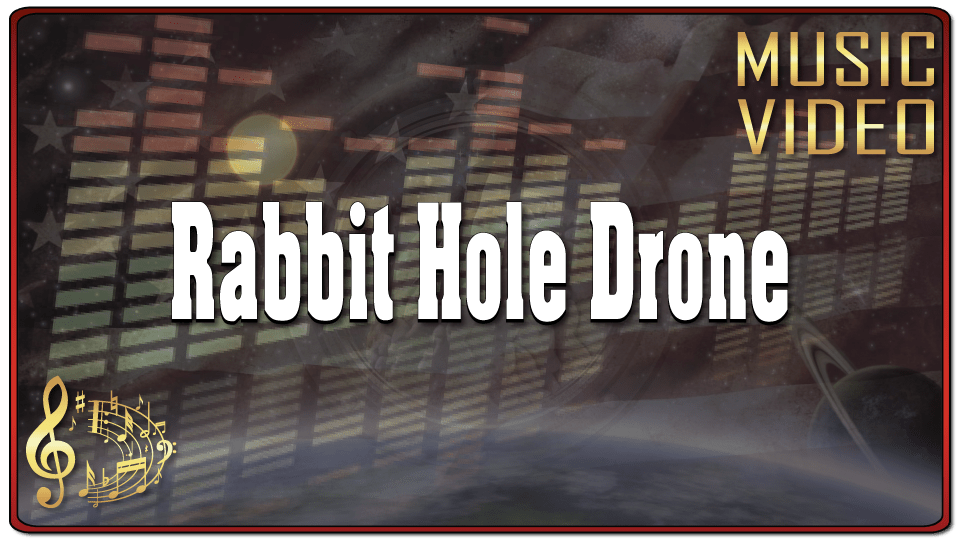 Rabbit Hole Drone (Music Video)