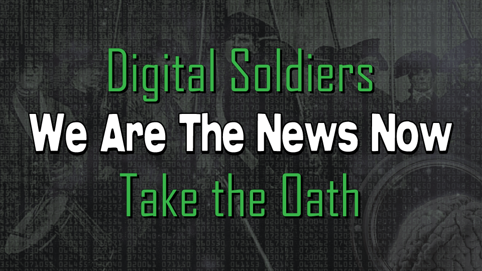 Digital Soldiers, We Are The News Now.