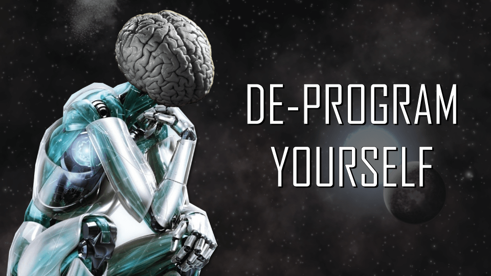 PLEASE DE-PROGRAM YOURSELF!