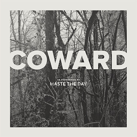 Haste_The_Day_-_Coward