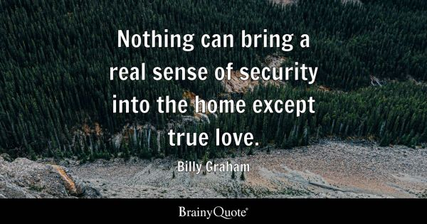 Billy Graham - Nothing can bring a real sense of security ...