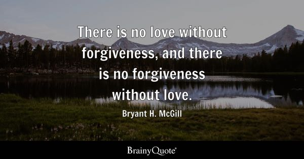 Relationship Quotes   BrainyQuote There is no love without forgiveness  and there is no forgiveness without  love