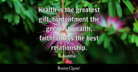 Best Quotes   BrainyQuote Health is the greatest gift  contentment the greatest wealth  faithfulness  the best relationship