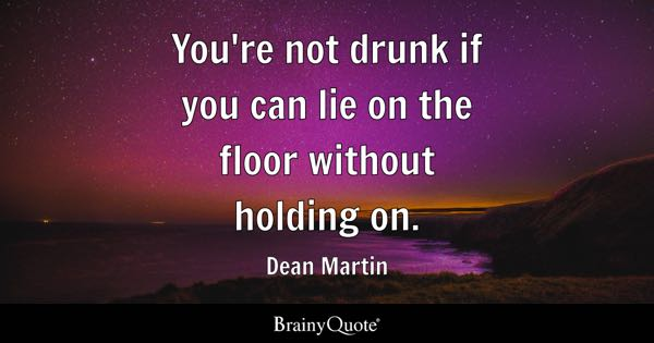 Youre Not Drunk If You Can Lie On The Floor Without Holding On