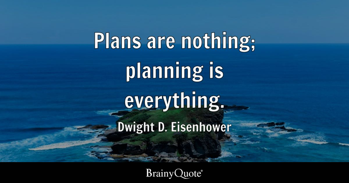Plans Are Nothing Planning Is Everything Dwight D Eisenhower BrainyQuote
