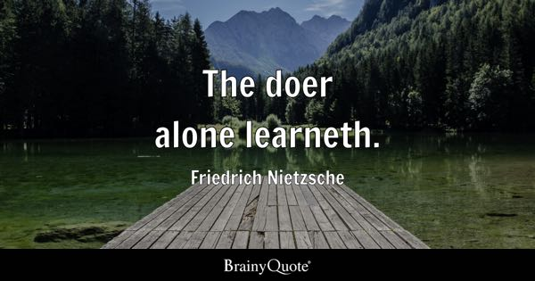 Graduation Quotes   BrainyQuote The doer alone learneth    Friedrich Nietzsche