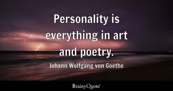 Personality is everything in art and poetry. - Johann ...