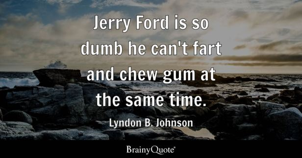 Image result for Lyndon Baines Johnson Quotes On The Lyndon Baines Johnson Day