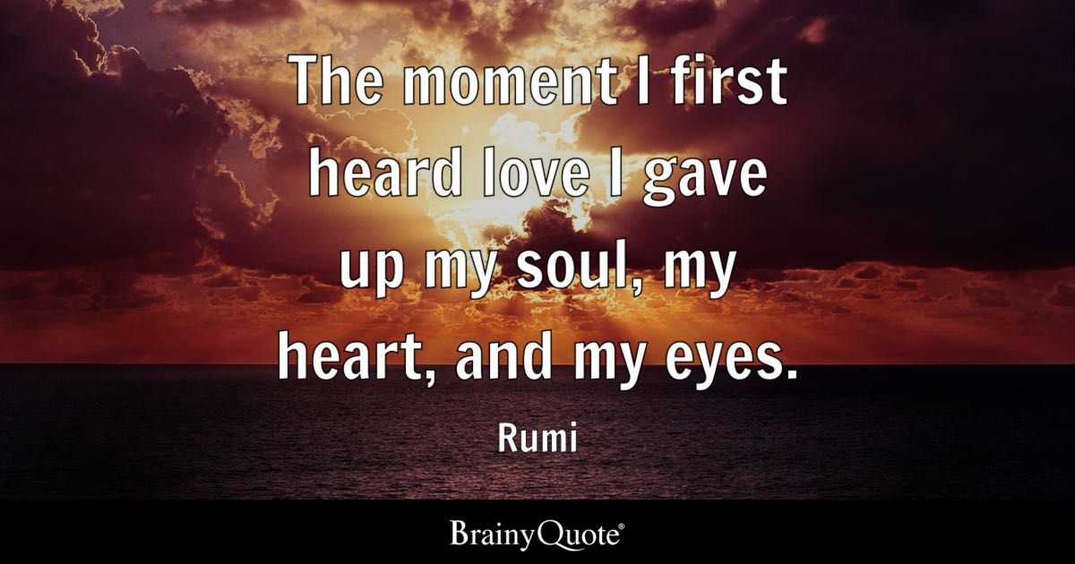 The Moment I First Heard Love I Gave Up My Soul My Heart