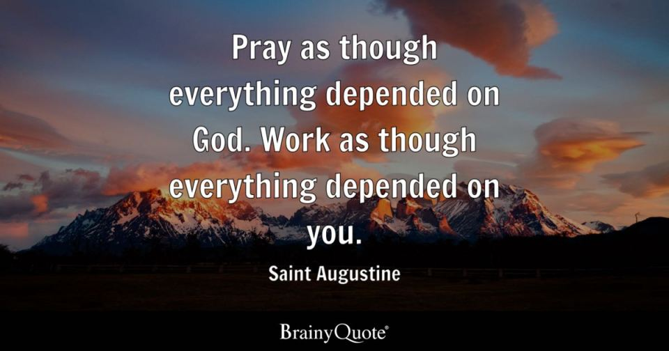Image result for pray as if everything depends on god work as if everything depends on you