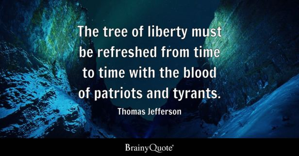 Thomas Jefferson - The tree of liberty must be refreshed...