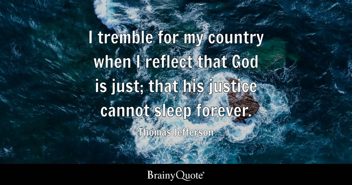I Tremble For My Country When I Reflect That God Is Just