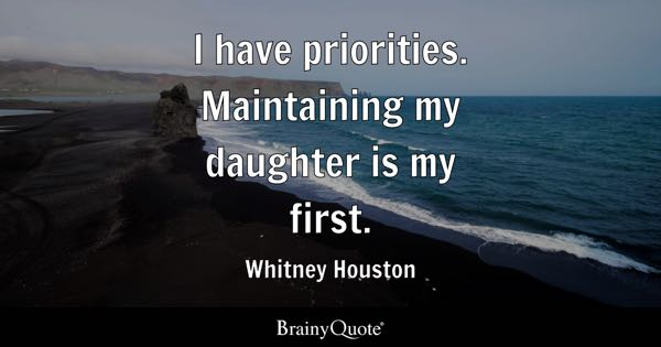 Daughter Quotes   BrainyQuote Maintaining my daughter is my first    Whitney Houston