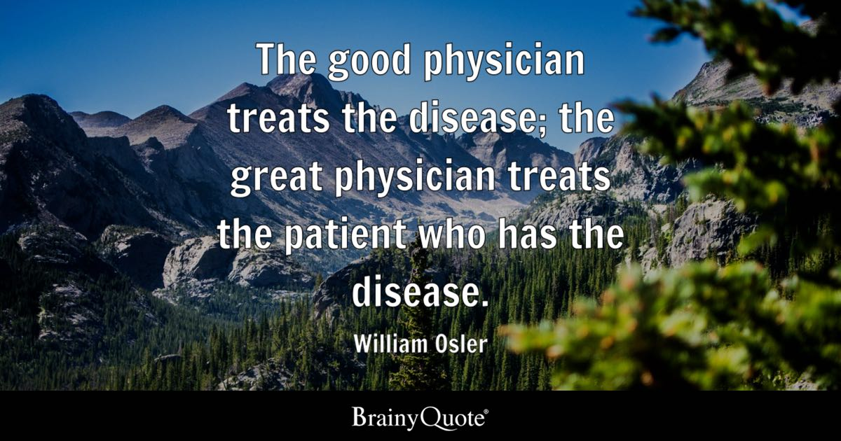 The Good Physician Treats The Disease The Great Physician