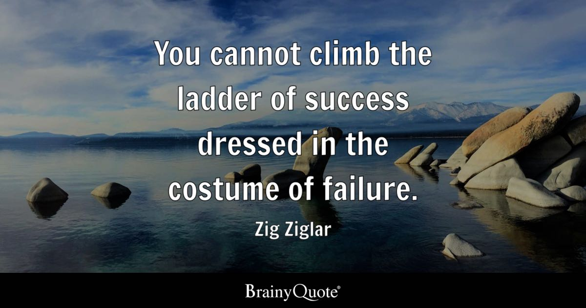 Zig Ziglar You Cannot Climb The Ladder Of Success