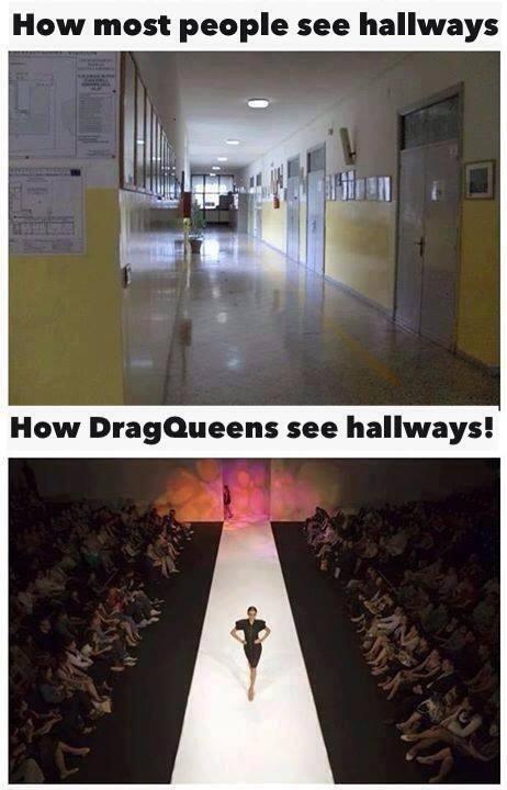 Drag Queen Hallways