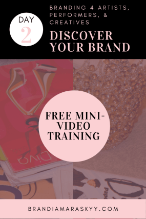 Branding for artists, creative entrepreneurs, and performers a mini video branding training on BTV by Brandi Amara Skyy Day 2 Discover your brand CP